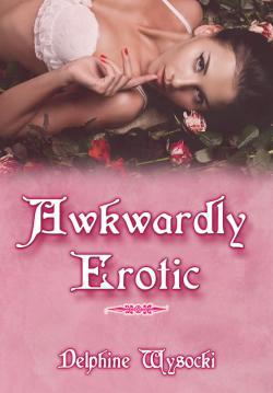 Awkwardly Erotic