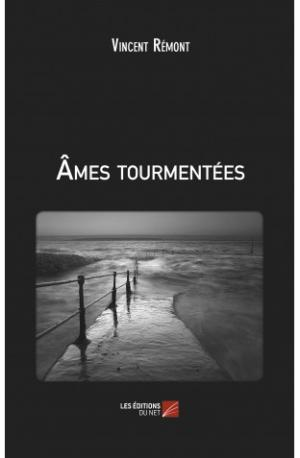 Ames tourmentees vincent remont