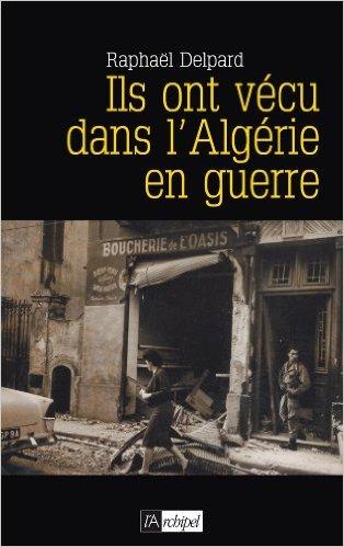Ils ont vecu dans l algerie en guerre