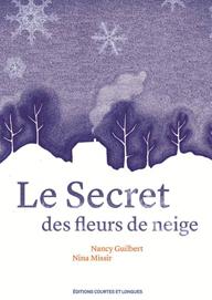 Le secret des fleurs de neige