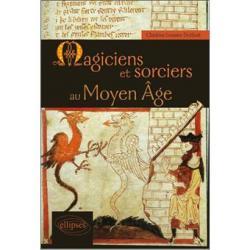 Magiciens et sorciers au moyen age
