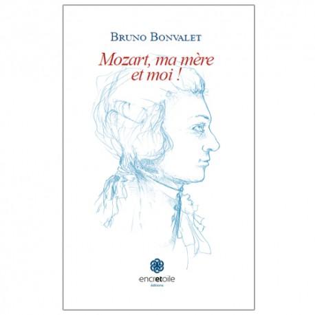 Mozart ma mere et moi de bruno bonvalet