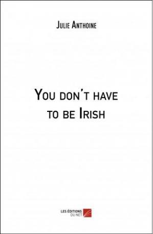 You don t have to be irish julie anthoine